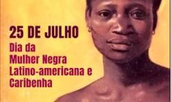 25 de Julho é o Dia Internacional e de Respeito a Mulher Negra VEJA VÍDEO