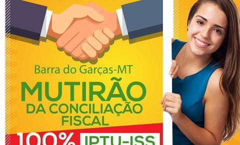 Prefeitura lança na próxima segunda, Mutirão da Conciliação Fiscal em Barra do Garças